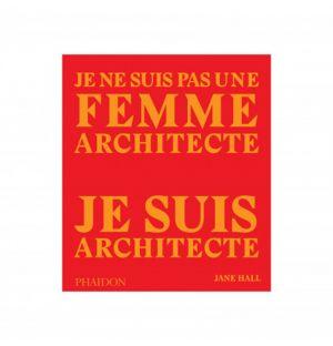 Je ne suis pas une femme architecte. Je suis architecte.